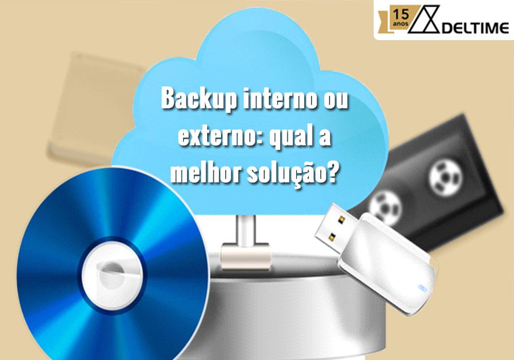 Backup Interno Ou Externo: Qual A Melhor Solução?