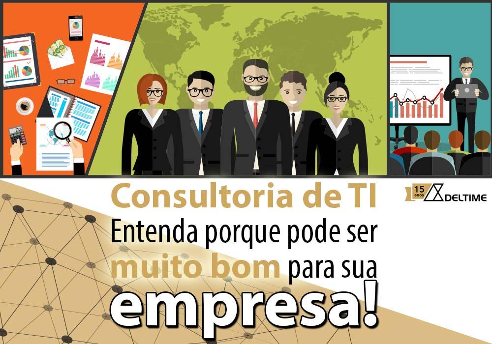 Consultoria De TI: Entenda Porque Pode Ser Muito Bom Para Sua Empresa!