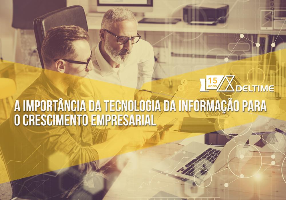 A Importância Da Tecnologia Da Informação Para O Crescimento Empresarial