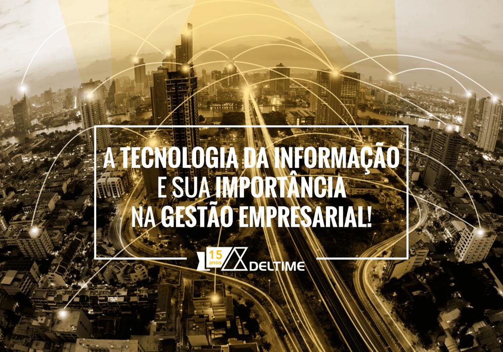 A Tecnologia Da Informação E Sua Importância Na Gestão Empresarial!