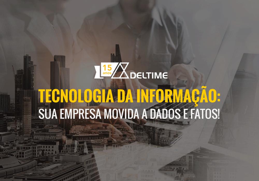 Tecnologia Da Informação: Sua Empresa Movida A Dados E Fatos!