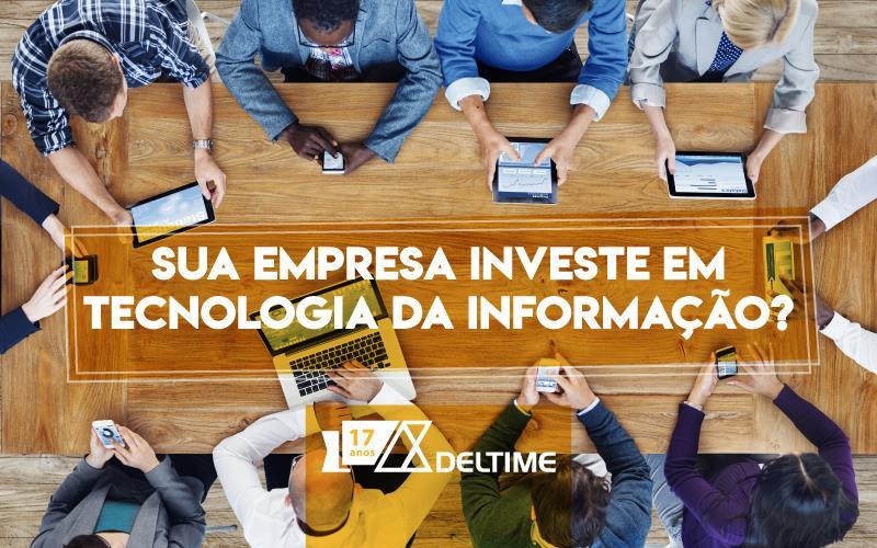 Sua Empresa Investe Em Tecnologia Da Informação?