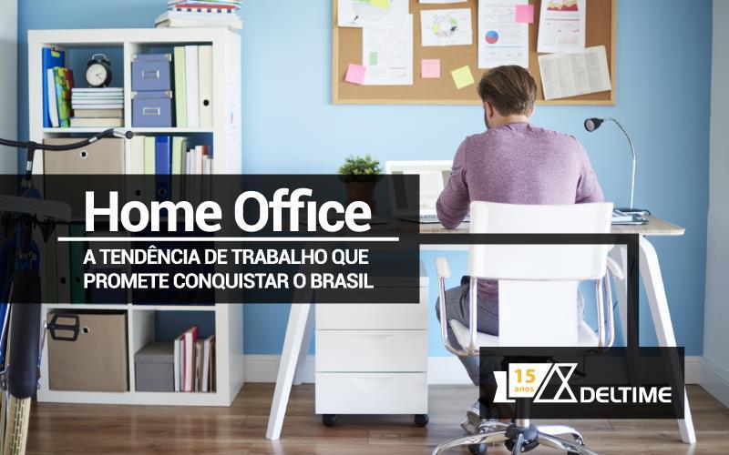 Home Office – A Tendência De Trabalho Que Promete Conquistar O Brasil