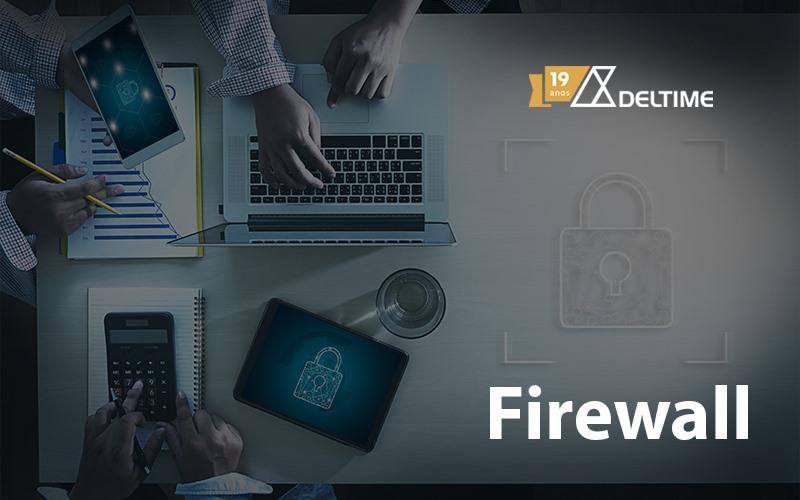 Firewall Qual A Importancia Para Minha Empresa - Gestão De Serviços De TI | Deltime