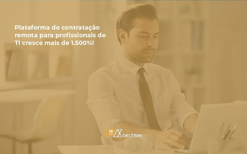 Plataforma De Contratação Remota Para Profissionais De TI Cresce Mais De 1.500%!